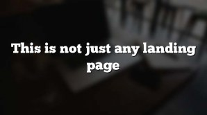This is not just any landing page