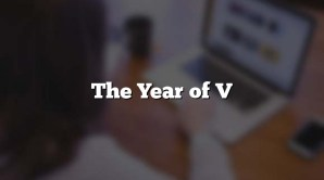 The Year of V