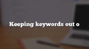 Keeping keywords out o