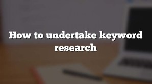 How to undertake keyword research