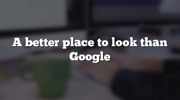 A better place to look than Google