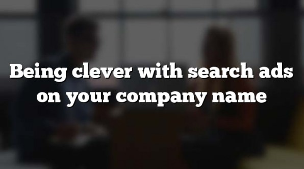 Being clever with search ads on your company name
