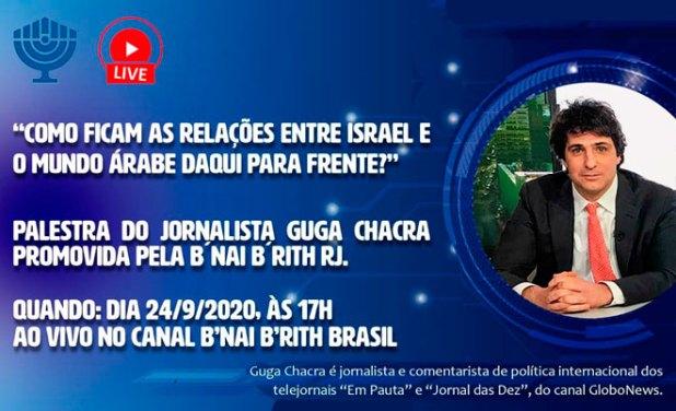 GUGA CHACRA, falará sobre Como ficam as relações entre Israel e o mundo árabe daqui para frente.