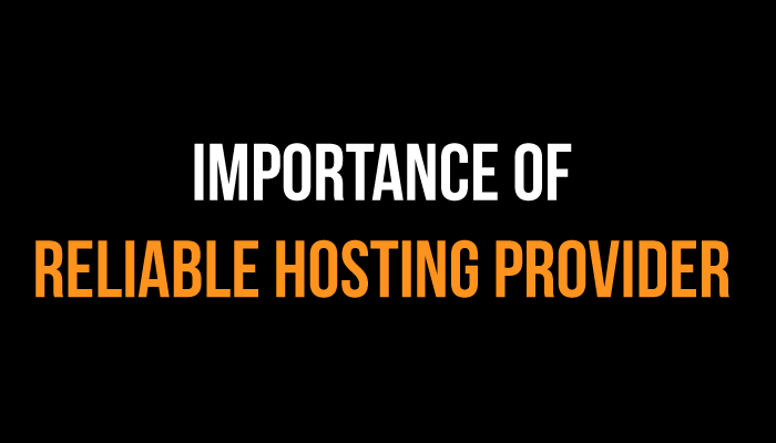 Importance of Reliable Hosting Provider
