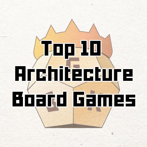 top 10 architecture board games