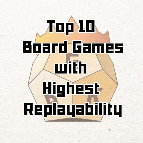 Top 10 of Board Games With Highest Replayability