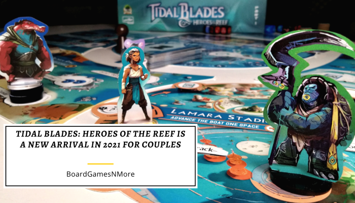 Tidal Blades_ Heroes of the Reef is a new Arrival in 2021 for couples