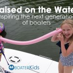 Raised on the Water: Inspiring the Next Generation of Boaters
