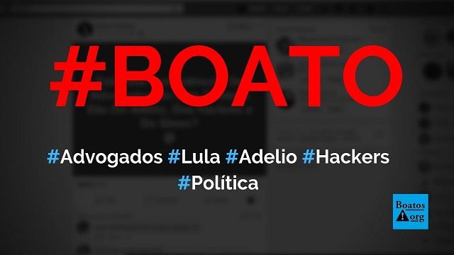Advogados de Lula são os mesmos de Adélio, hackers e Glenn Grenwald, diz boato (Foto: Reprodução/Facebook)