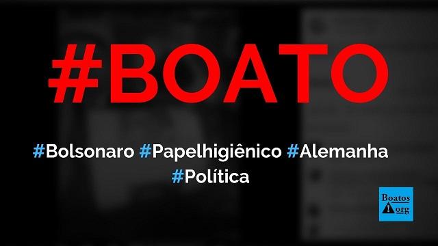 Bolsonaro foi homenageado por marca de papel higiênico na Alemanha, diz boato (Foto: Reprodução/Facebook)