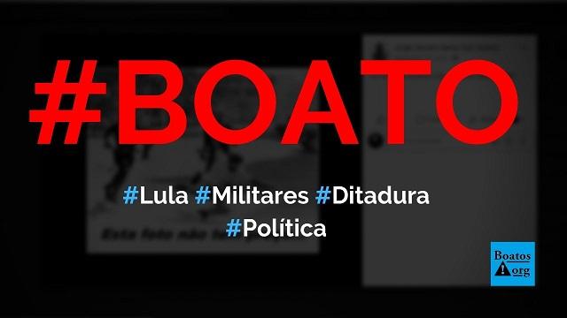 Foto mostra militares botando Lula para correr durante Ditadura, diz boato (Foto: Reprodução/Facebook)