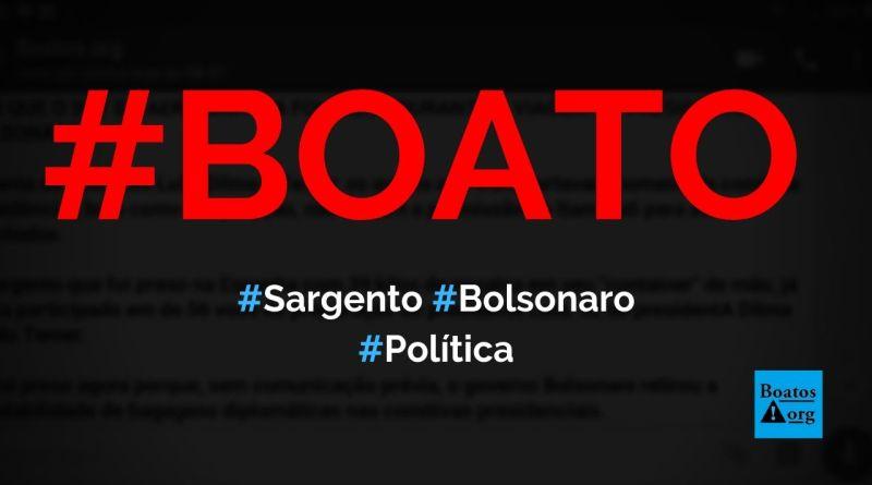 Sargento só foi preso porque Bolsonaro retirou inviolabilidade de bagagens diplomáticas, diz boato (Foto: Reprodução/Facebook)