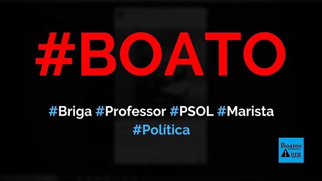 Professor doutrinador do PSOL causa briga entre alunos no colégio Marista, diz boato (Foto: Reprodução/Facebook)