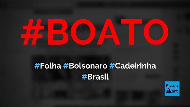 Capa da Folha de S. Paulo destacou que Bolsonaro levou menino sem cadeirinha em carro, diz boato (Foto: Reprodução/Facebook)