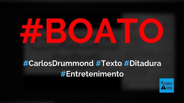 Carlos Drummond de Andrade escreveu texto elogiando a época da Ditadura, diz boato (Foto: Reprodução/Facebook)