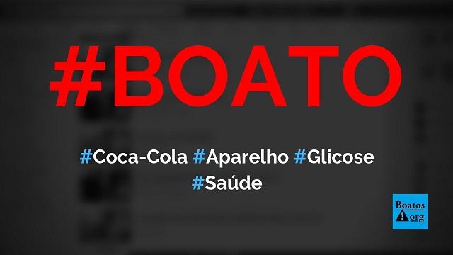 Aparelho para medir glicose prova que Coca-Cola tem altos níveis de açúcar, diz boato (Foto: Reprodução/Facebook)