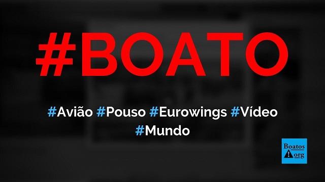 Avião da Eurowings quica em aeroporto durante pouso arriscado, mostra vídeo, diz boato (Foto: Reprodução/Facebook)