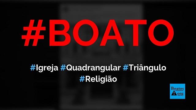 Igreja Quadrangular do Triângulo Redondo foi fundada no Brasil, diz boato (Foto: Reprodução/Facebook)