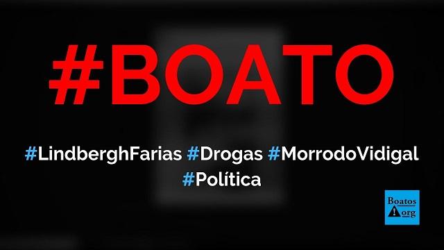 Lindbergh Farias é flagrado comprando drogas no Morro do Vidigal (Rio de Janeiro), diz boato (Foto: Reprodução/Facebook)