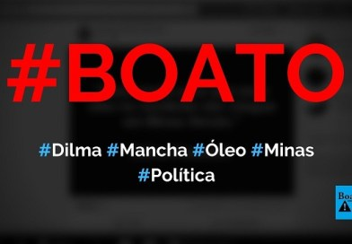 Dilma disse que torce para que mancha de óleo não chegue a Minas Gerais, diz boato (Foto: Reprodução/Facebook)