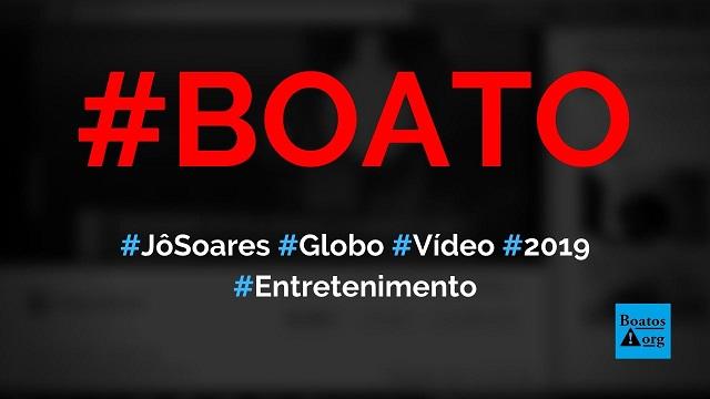 Jô Soares revela os podres da TV Globo em vídeo de 2019, diz boato (Foto: Reprodução/Facebook)