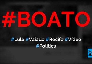 Lula é vaiado e chamado de ladrão na chegada a Recife em 2019, diz boato (Foto: Reprodução/Facebook)