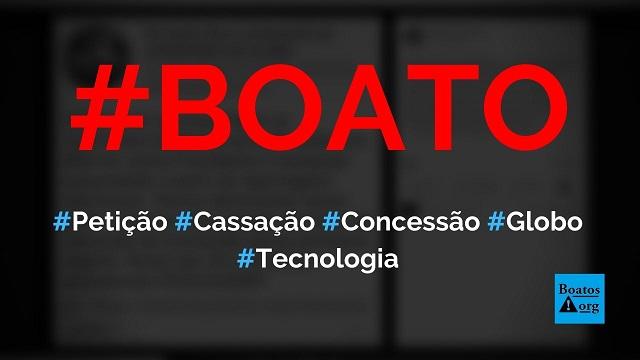 Petição pede cassação da concessão da Globo por parte de Bolsonaro, diz boato (Foto: Reprodução/Facebook)
