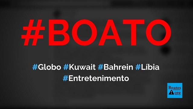 Rede Globo pertence ao Bahrein, Líbia e Kuwait e atacou Bolsonaro por causa da Arábia Saudita, diz boato (Foto: Reprodução/Facebook)