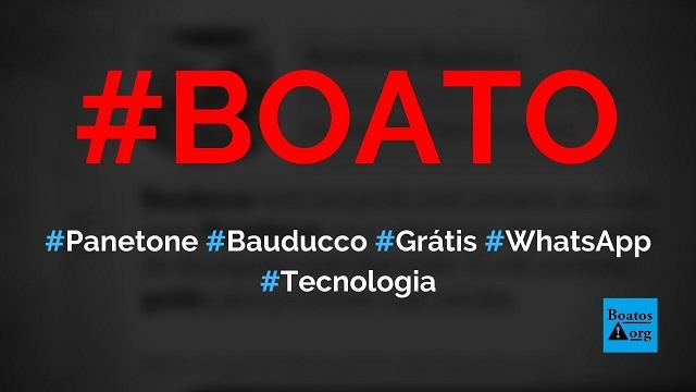 Bauducco está lançando novo panetone e dando grátis em site no WhatsApp, diz boato (Foto: Reprodução/Facebook)