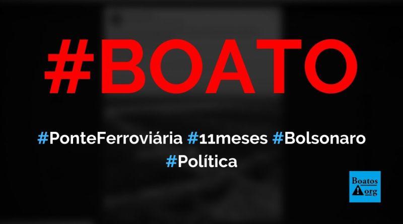 Bolsonaro constrói a maior ponte ferroviária da América Latina em 11 meses, diz boato (Foto: Reprodução/Facebook)