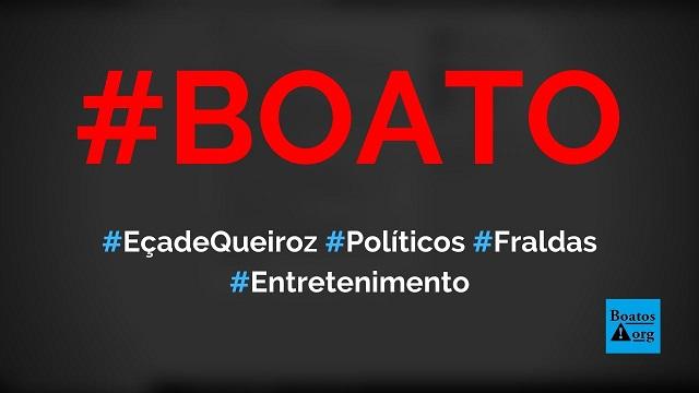 Eça De Queiroz Disse Que Políticos São Como Fraldas E Devem