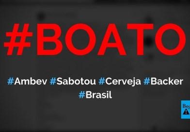 Cerveja Backer foi adulterada criminalmente com dietilenoglicol pela Ambev, diz boato (Foto: Reprodução/Facebook)