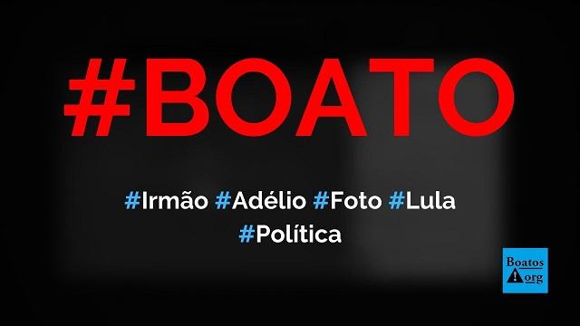 Irmão de Adélio Bispo posa para foto junto com Lula, diz boato (Foto: Reprodução/Facebook)