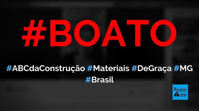 ABC da Construção está dando materiais de graça para quem sofreu perdas com chuvas em MG, diz boato (Foto: Reprodução/Facebook)