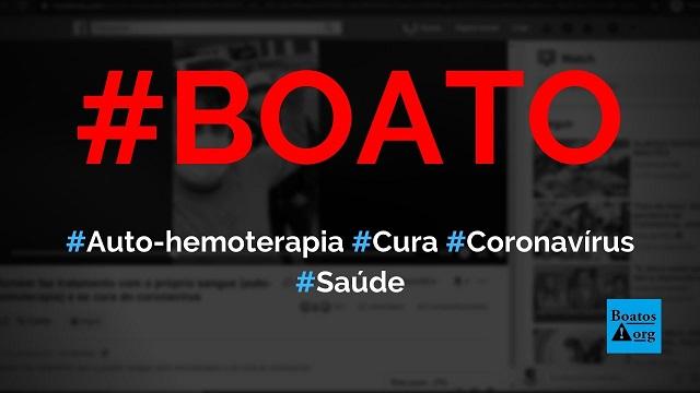 Auto-hemoterapia cura e previne o novo coronavírus (Covid-19), diz boato (Foto: Reprodução/Facebook)