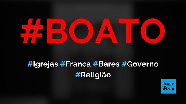 Igrejas na França estão sendo transformadas em bares e boates pelo governo, diz boato (Foto: Reprodução/Facebook)