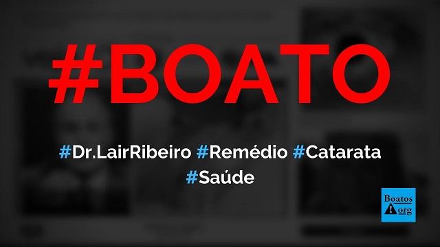 Lair Ribeiro está patrocinando remédio Rx20, de prevenção à catarata, diz boato (Foto: Reprodução/Facebook)