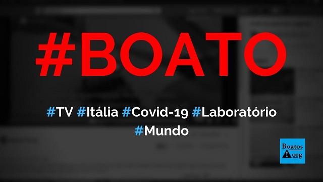 Vídeo da TV italiana RAI de 2015 prova que o coronavírus (Covid-19) foi criado em laboratório, diz boato (Foto: Reprodução/Facebook)