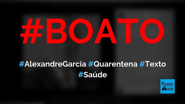 Alexandre Garcia diz, em texto sobre coronavírus, quarentena e Bolsonaro, que sociedade já escolheu sacrificar almas, diz boato (Foto: Reprodução/Facebook)