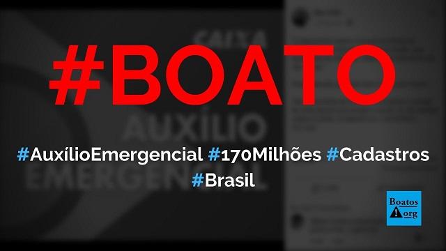 Auxílio Emergencial está atrasado porque 170 milhões de brasileiros tentaram se inscrever no APP, diz boato (Foto: Reprodução/Facebook)