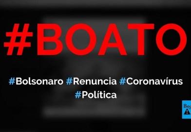 Bolsonaro acaba anunciar sua renúncia por não aguentar crise do coronavírus, diz boato (Foto: Reprodução/Facebook)