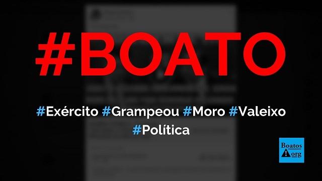 Exército interceptou diálogo entre Moro e Valeixo, que foram grampeados, diz boato (Foto: Reprodução/Facebook)