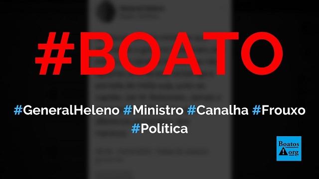General Heleno diz que ministro que abandona o governo Bolsonaro é um canalha frouxo, diz boato (Foto: Reprodução/Facebook)