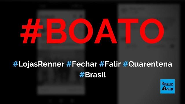 Lojas Renner faliu e fechará todas as lojas no Brasil por causa da quarentena, diz boato (Foto: Reprodução/Facebook)