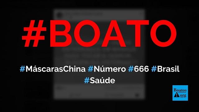 Máscaras da China estão vindo com o número 666 (marca da besta) para o Brasil, diz boato (Foto: Reprodução/Facebook)