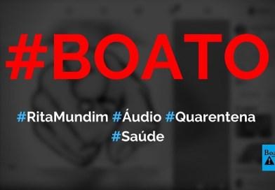 Rita Mundim grava áudio defendendo Bolsonaro e pedindo fim da quarentena, diz boato (Foto: Reprodução/Facebook)