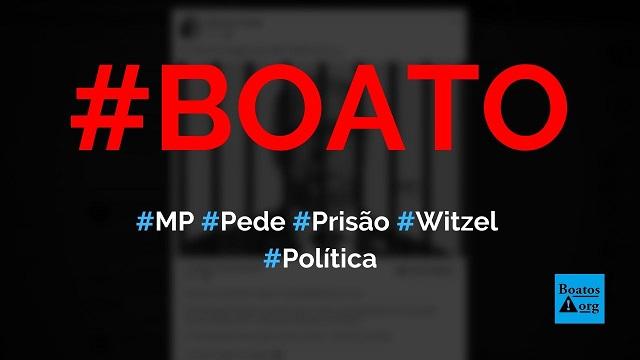 MP acaba de pedir prisão de Wilson Witzel, governador do Rio de Janeiro, diz boato (Foto: Reprodução/Facebook)