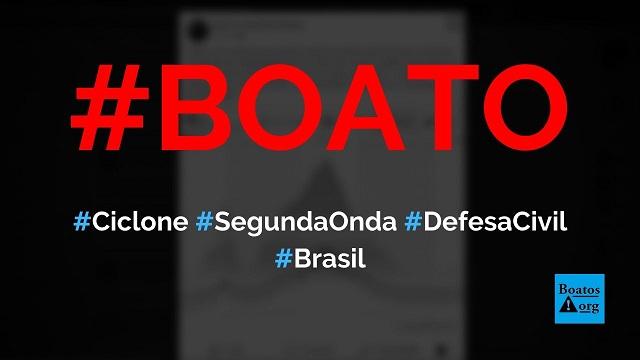 """Defesa Civil alerta para segunda onda do ciclone """"mais forte do que a primeira"""", diz boato (Foto: Reprodução/Facebook)"""