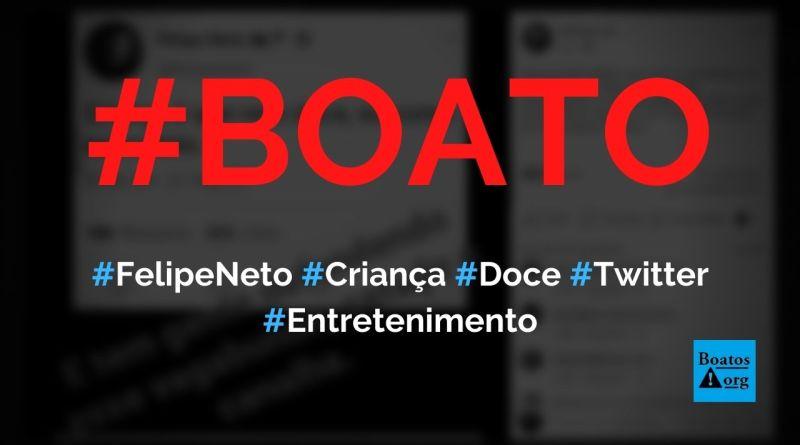"""Felipe Neto disse """"criança é que nem doce, eu como escondido"""" em post no Twitter, diz boato (Foto: Reprodução/Faceboo)k)"""