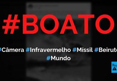 Câmera infravermelho mostra míssil atingindo porto de Beirute (Líbano), diz boato (Foto: Reprodução/Facebook)